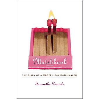 Matchbook The Diary of a ModernDay Matchmaker by Daniels & Samantha
