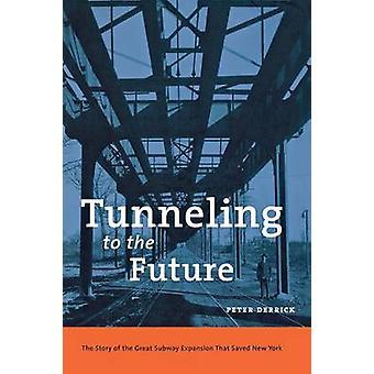 Tunneling til fremtiden af Peter Derrick