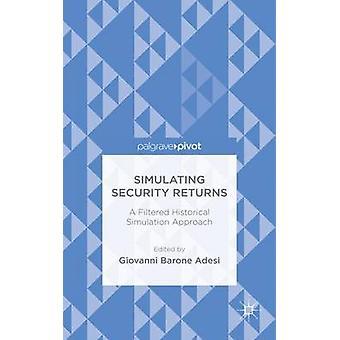 Simulera säkerhet returnerar en filtrerad historiska simulering strategi av Barone Adesi & Giovanni