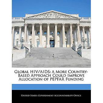 Globale HIVAIDS, die eine ländliche Ansatz Mittelzuweisung PEPFAR durch verbessern könnte Vereinigte Staaten Regierungsverantwortlichkeit