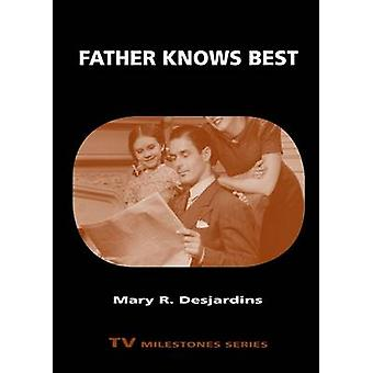 Father Knows Best by Desjardins & Mary R
