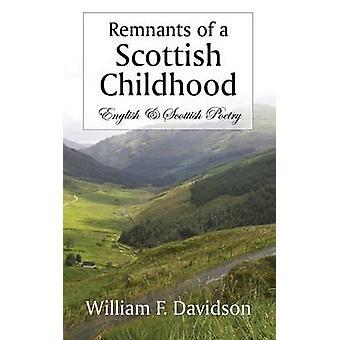 Resterne af en skotsk barndom engelsk skotsk poesi af Davidson & William F.