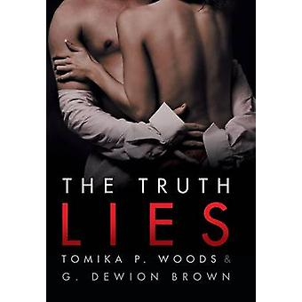 The Truth Lies by Tomika P. Woods and G. Dewion Brown