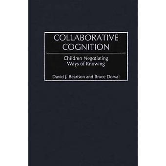 Collaborative cognitie kinderen onderhandelen over manieren om te weten door Bearison & David J.