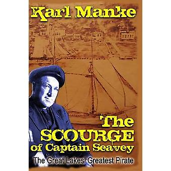 The Scourge of Captain Seavey by Manke & Karl