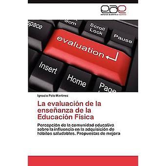 La Evaluacion de La Ensenanza de La Educacion Fisica af Polo Mart Nez & Ignacio