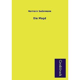 Die Magd by Sudermann & Hermann