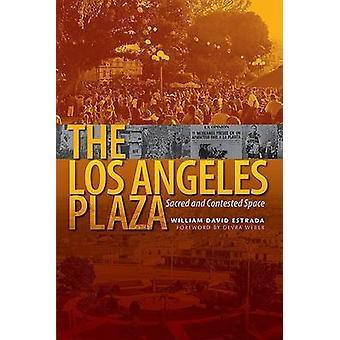Il Plaza Los Angeles - spazio sacro e impugnato da William David Es