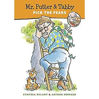 Mr. Putter & Tabby Pick the Pears by Cynthia Rylant - Arthur Howard -