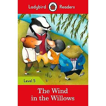 Ladybird Readers Level 5 The Wind in the Willows by Ladybird Readers