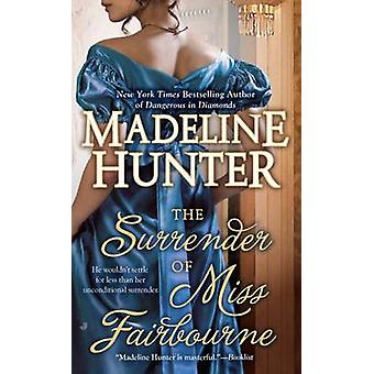 The Surrender of Miss Fairbourne by Madeline Hunter - 9780515150469 B