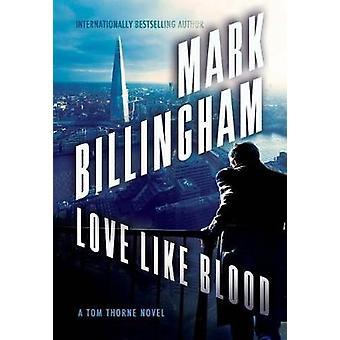Love Like Blood by Mark Billingham - 9780802126535 Book