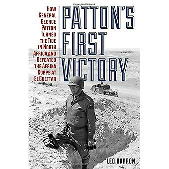 Patton's First Victory - How General George Patton Turned the Tide in