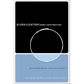Globalization Under Construction - Governmentality - Law - and Identit