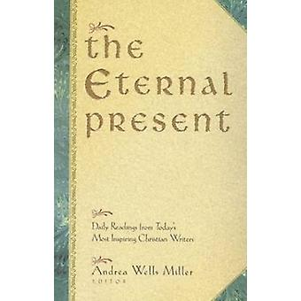 The Eternal Present - Daily Readings from Today's Most Inspiring Chris
