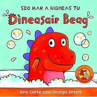 Seo Mar a nigheas tu Dineasair Beag by Jane Clarke - 9780861524822 Bo