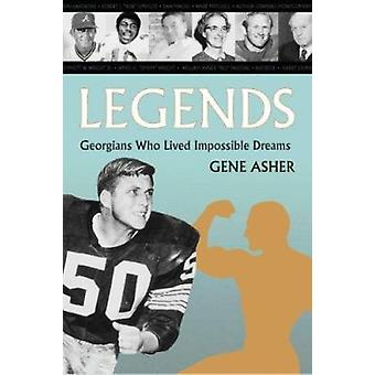 Legends - Georgians Who Lived Impossible Dreams by Eugene S Asher - Ge