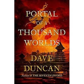 Portal of a Thousand Worlds by Dave Duncan - 9781504038751 Book