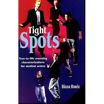 Tight Spots - True-to-life Monolog Characterizations for Student Actor