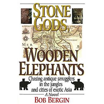 Stone Gods - Wooden Elephants - Chasing Antique Smugglers in the Jungl