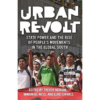 Urban Revolt - State Power and the Rise of People's Movements in the G