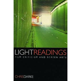 Light Readings - Film Criticism and Screen Arts by Chris Darke - 97819