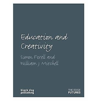 Education and Creativity by William J. Mitchell - Simon Foxell - 9781
