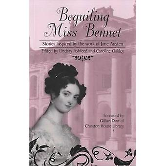 Beguiling Miss Bennet - Stories Inspired by the Work of Jane Austen by
