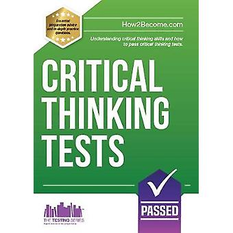 Critical Thinking Tests - Understanding Critical Thinking Skills and P