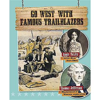 Go West with Famous Trailblazers by Rachel Stuckey - 9780778723240 Bo