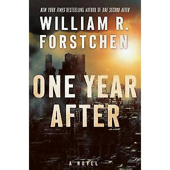 One Year After - A John Matherson Novel by William R. Forstchen - 9780