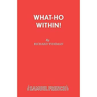 WhatHo Within by Tydeman & Richard