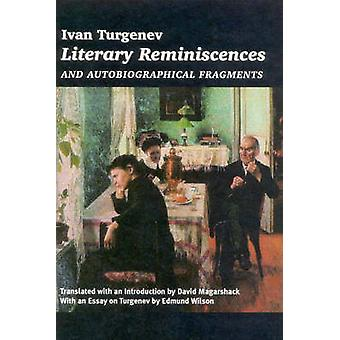 Literary Reminiscences  And Autobiographical Fragments by Ivan Turgenev