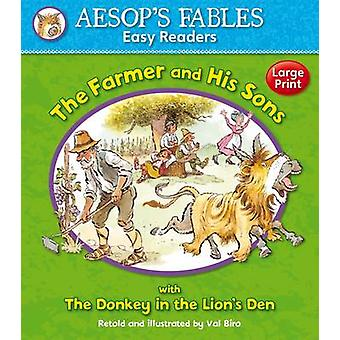 The Farmer and His Sons  The Donkey in the Lions Skin by Illustrated by Val Biro & Retold by Sophie Giles