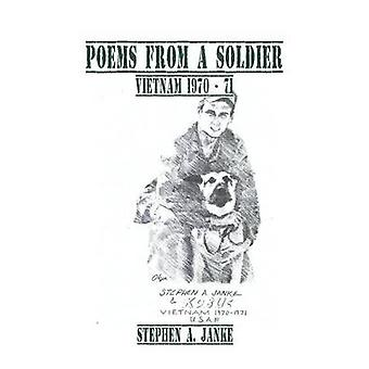Poems from a Soldier Vietnam 1970  71 by Janke & Stephen A.
