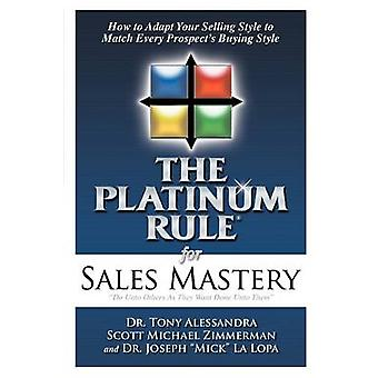 The Platinum Rule for Sales Mastery by Alessandra & Tony