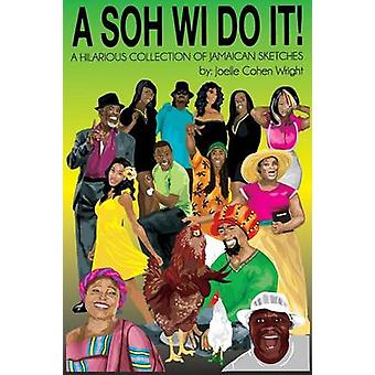 A Soh Wi Do It by Wright & Joelle Cohen
