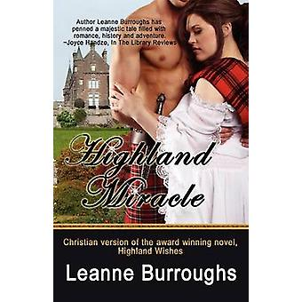 Highland Miracle by Burroughs & Leanne