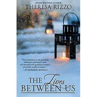 The Lives Between Us by Rizzo & Theresa