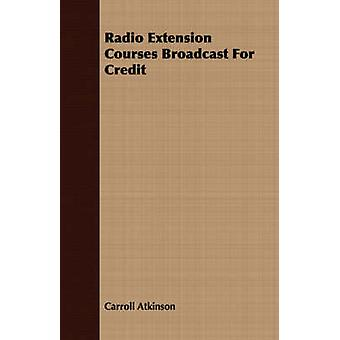 Radio Extension Courses Broadcast For Credit by Atkinson & Carroll