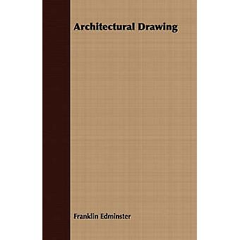 Architectural Drawing by Edminster & Franklin