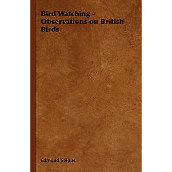 Bird Watching  Observations on British Birds by Selous & Edmund