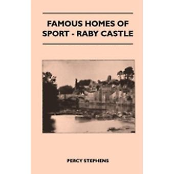 Famous Homes Of Sport  Raby Castle by Stephens & Percy