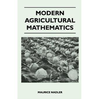 Modern Agricultural Mathematics by Nadler & Maurice