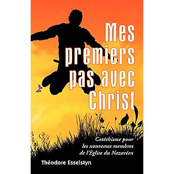 Mes premiers pas avec Christ by Esselstyn & Thodore