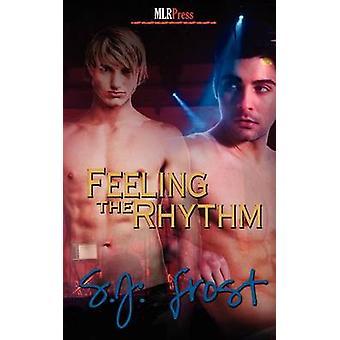 Feeling the Rhythm by Frost & S. J.