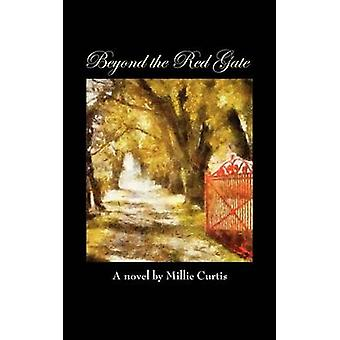 Beyond the Red Gate by Curtis & Millie