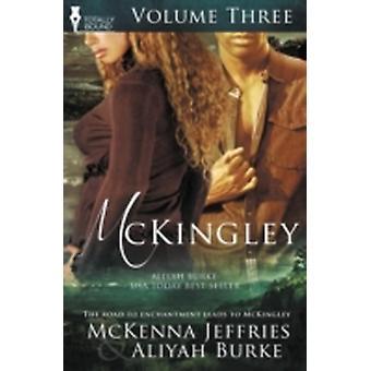 McKingley Volume Three by Burke & Aliyah