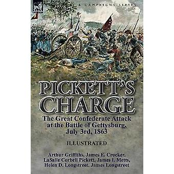 Picketts Charge the Great Confederate Attack at the Battle of Gettysburg July 3rd 1863 by Griffiths & Arthur