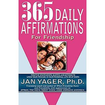 365 Daily Affirmations for Friendship by Yager & Jan